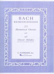 371 Harmonized Chorales and 69 Chorale Melodies with Figured Bass [Paperback]