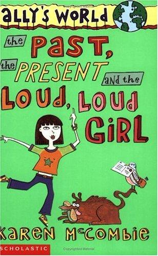 Download The Past, the Present and the Loud, Loud Girl (Ally's World)