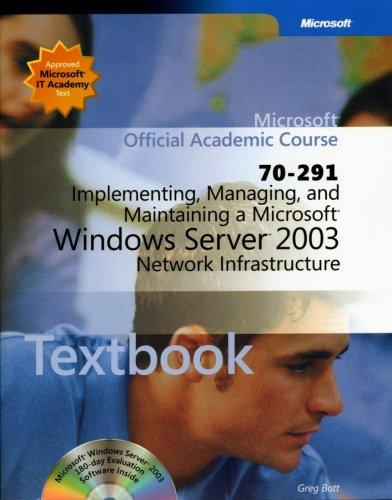 70-291: Implementing, Managing, and Maintaining a Microsoft Windows Server 2003 Network Infrastructure Package Microsoft Official Academic Course