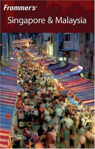 Frommer's Singapore & Malaysia (Frommer's Complete)