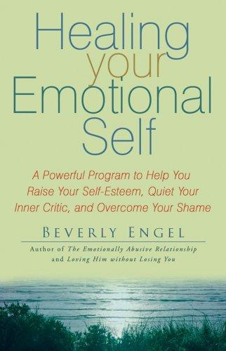 Healing Your Emotional Self by Beverly Engel