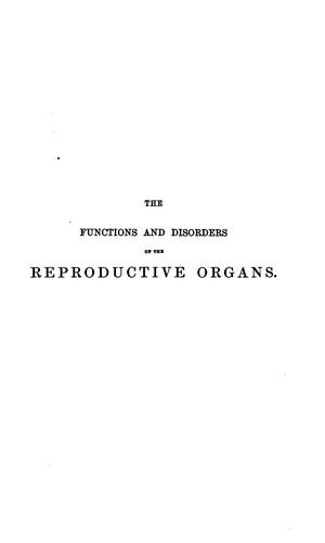Functions and disorders of the reproductive organs in youth, in adult age, and in advanced life …
