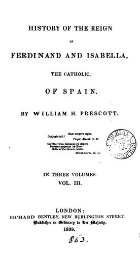 History of the Reign of Ferdinand and Isabella, the Catholic, of Spain.