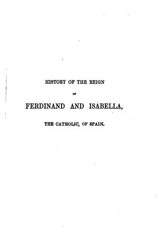 History of the Reign of Ferdinand and Isabella: The Catholic, of Spain