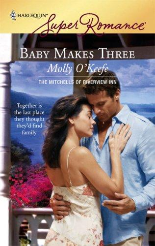Download Baby Makes Three (The Mitchells of Riverview Inn, Book 1) (Harlequin Superromance, No 1460)