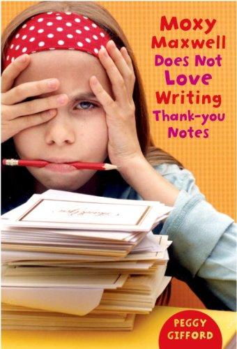 Download Moxy Maxwell Does Not Love Writing Thank You Notes