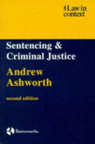 Download Sentencing and Criminal Justice (Law in Context)