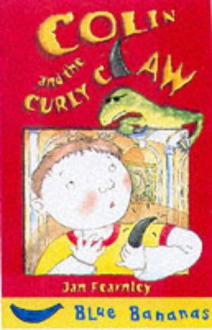 Download Colin and the Curly Claw (Blue Bananas)