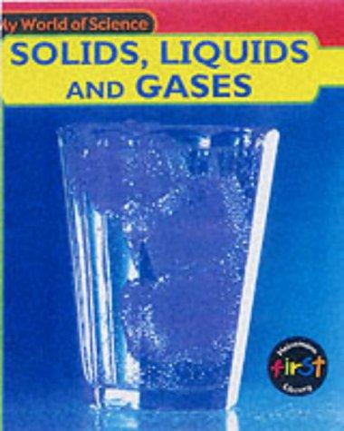 Download Solids, Liquids and Gases (My World of Science)