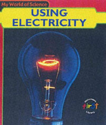 Download Using Electricity (My World of Science)