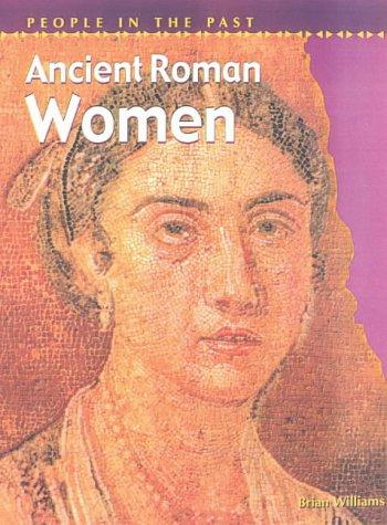 Download Ancient Roman Women (People in the Past)