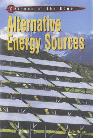 Alternative Energy Sources (Science at the Edge)