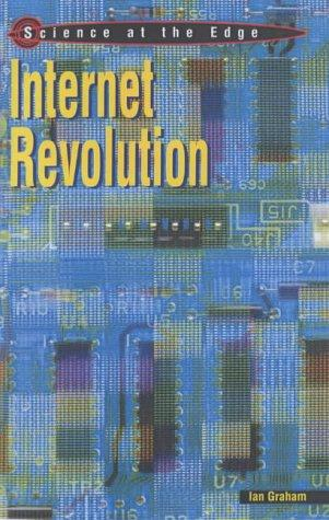 Download The Internet Revolution (Science at the Edge)