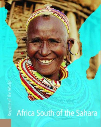Download Africa South of the Sahara (Regions of the World)
