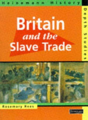 Download Britain and the Slave Trade (Heinemann History Depth Studies)