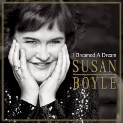 Susan Boyle - I Dreamed a Dream (From
