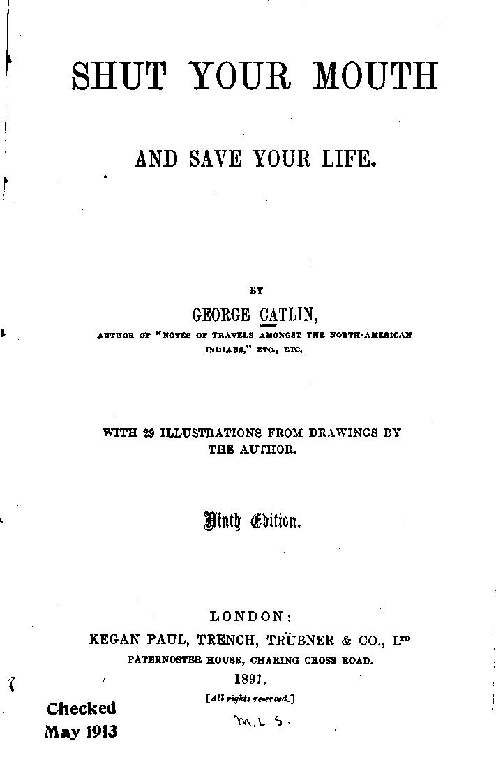 Shut Your Mouth and Save Your Life : George Catlin : Free Download, Borrow,  and Streaming : Internet Archive