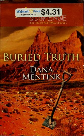 Buried truth by Dana Mentink