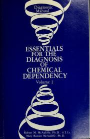 Cover of: Essentials for the diagnosis of chemical dependency | Robert M. McAuliffe