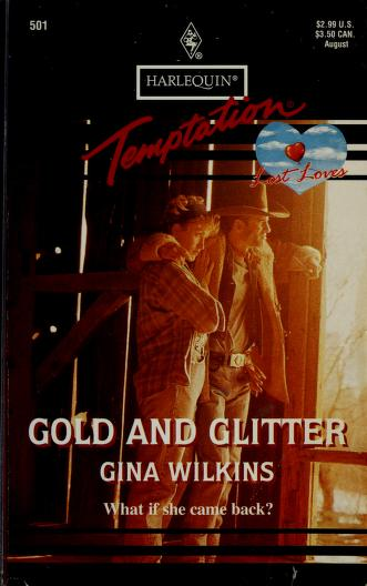 Cover of: Gold And Glitter (Lost Loves) by Gina Wilkins