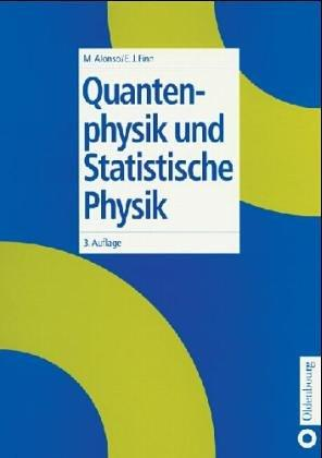 Quantenphysik und statistische Physik by Marcelo Alonso