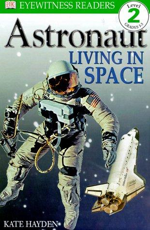 Astronaut, Living in Space by Kate Hayden