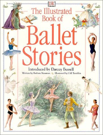 The illustrated book of ballet stories by Newman, Barbara