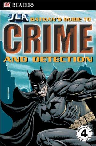 Batman's Guide to Crime & Detection by Michael Teitelbaum