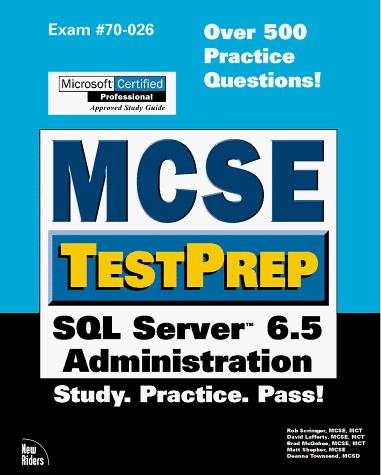 McSe Testprep SQL Server 6.5 Administration (Mcse Testprep Series) by Sean Baird