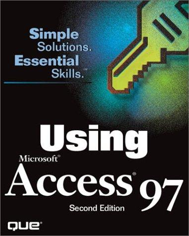 Using Microsoft Access 97 by Susan Sales Harkins