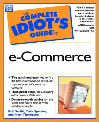The complete idiot's guide to e-commerce by Rob Smith
