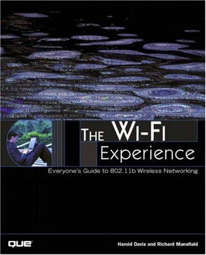 The Wi-Fi Experience by Harold Davis