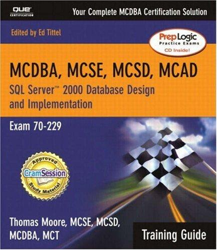 MCDBA, MCSE, MCSD, MCAD Training Guide (70-229) by Thomas Moore, Ed Tittel
