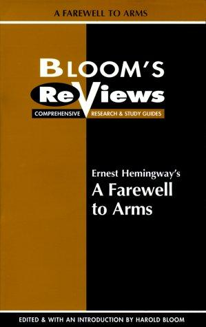 Ernest Hemingway's a Farewell to Arms by Harold Bloom