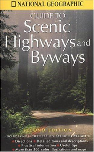 National Geographic Guide to Scenic Highways and Byways by National Geographic Society