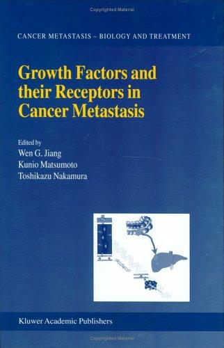 Growth factors and their receptors in cancer metastasis by Wen G. Jiang