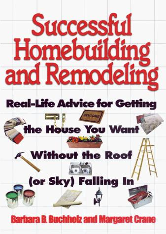 Successful homebuilding and remodeling by Barbara Ballinger Buchholz