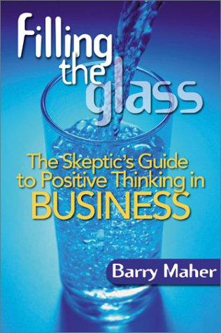 Filling the Glass  by Barry Maher