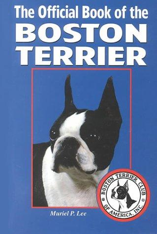 The Official Book of the Boston Terrier by Muriel Lee