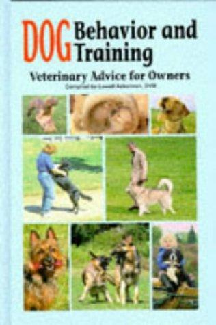 Dog behavior and training by compiled by Lowell Ackerman ; edited by Lowell Ackerman, Gary Landsberg, Wayne Hunthausen.