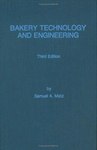 Bakery technology and engineering by Samuel A. Matz
