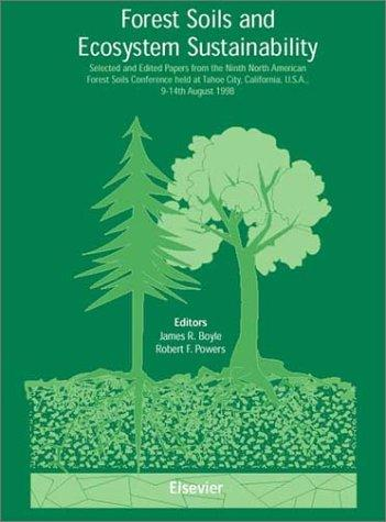 Forest soils and ecosystem sustainability by North American Forest Soils Conference (9th 1998 Tahoe City, Calif.)