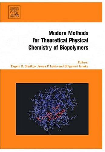 Modern methods for theoretical physical chemistry of biopolymers by