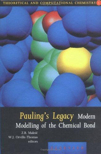 Pauling's Legacy (Theoretical and Computational Chemistry) by