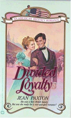 Divided Loyalty by Jean Paxton