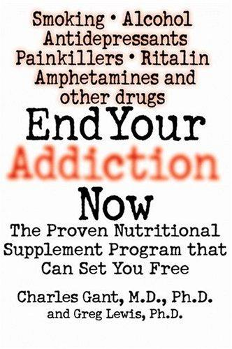 End your addiction now by Charles Gant