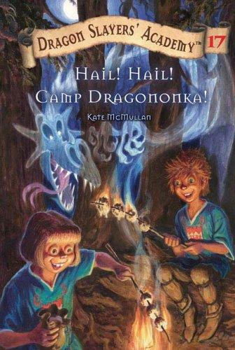 Hail! Hail! Camp Dragononka #17 by Kate McMullan