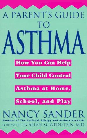 A parent's guide to asthma by Nancy Sander