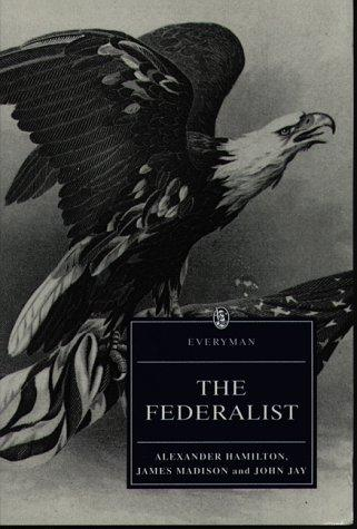 The Federalist, or, The new Constitution by Alexander Hamilton, James Madison and John Jay ; introduction by William R. Brock ; consultant editor for this volume, Christopher Bigsby.