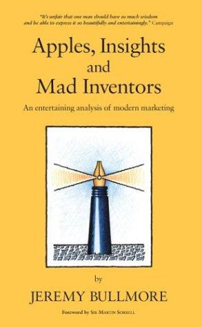 Apples, Insights and Mad Inventors by Jeremy Bullmore